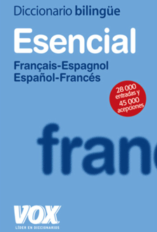 ES-FR / FR-ES Diccionario Esencial Français-Espagnol / Español-Francés VOX