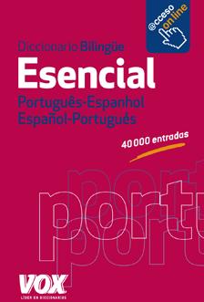 ES-PT / PT-ES Diccionario Esencial Português-Espanhol / Español-Portugués VOX