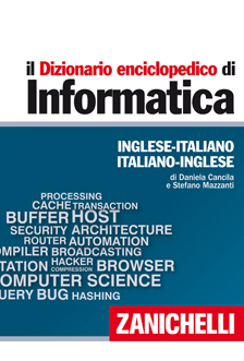IT-EN / EN-IT Dizionario enciclopedico di informatica Inglese-Italiano Italiano-Inglese